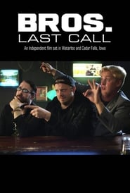 BROS. Last Call | Watch Movies Online