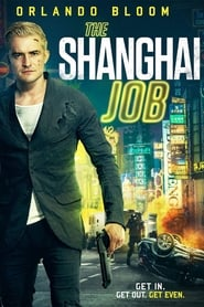 The Shanghai Job (2017) 720p WEB-DL 750MB Ganool