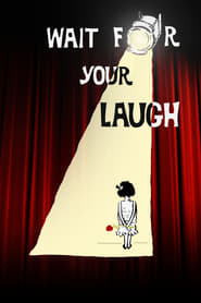 Wait for Your Laugh Full Movie