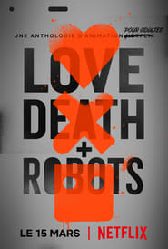 Love, Death & Robots en streaming