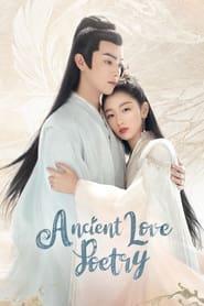 مسلسل Ancient Love Poetry 2021 مترجم أون لاين بجودة عالية