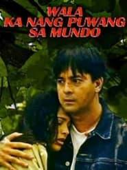 Watch Wala Ka Nang Puwang Sa Mundo (1997)