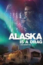Alaska Is a Drag 2017