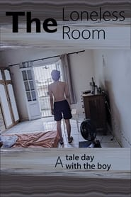 The Loneless Room: A tale day with the boy (2021)