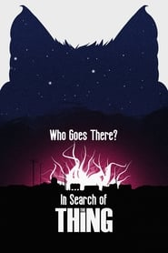 Who Goes There? In Search of The Thing (2017)