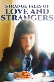 Strange Tales of Love and Strangers