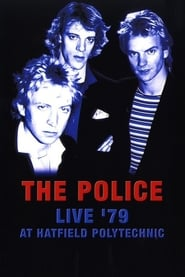 The Police - Live '79 at Hatfield Polytechnic 1979