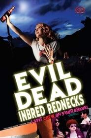 Evil Dead Inbred Rednecks (2012)