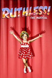 Ruthless! The Musical : The Movie | Watch Movies Online