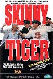 Skinny Tiger 1990
