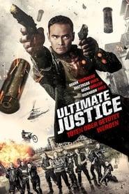Ultimate Justice – Töten oder getötet werden (2017)