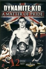 Dynamite Kid: A Matter Of Pride