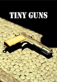 Regarder Tiny Guns