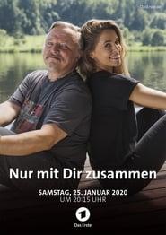 Nur mit Dir zusammen (2020) Cda Zalukaj Online