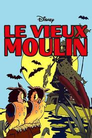 Regarder Le Vieux Moulin