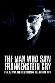 مشاهدة فيلم The Man Who Saw Frankenstein Cry 2010 مترجم أون لاين بجودة عالية