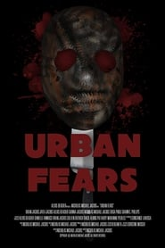 Urban Fears (2019) torrent