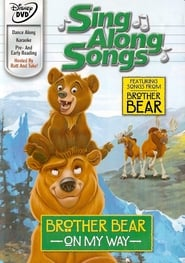 Disney Sing-Along-Songs: Brother Bear - On My Way