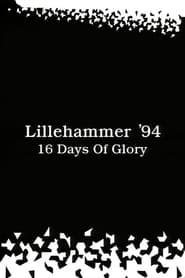 Lillehammer '94: 16 Days of Glory