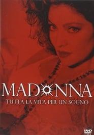 Madonna: tutta la vita per un sogno