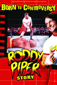 WWE: Born to Controversy – The Roddy Piper Story