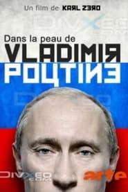 Dans la peau de Vladimir Poutine