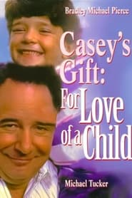Casey's Gift: For Love of a Child 1990