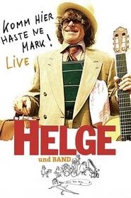 Helge - Komm hier haste ne Mark! Helge und Band live in Berlin 2011