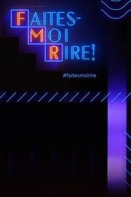 Watch Faites-moi rire! (2019)