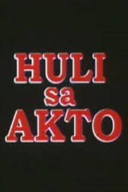Watch Huli sa Akto (2001)