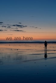 We Are Here (2018) Zalukaj Online