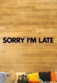 Sorry I'm Late movie