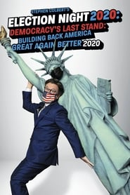Stephen Colbert's Election Night 2020: Democracy's Last Stand: Building Back America Great Again Better 2020 2020