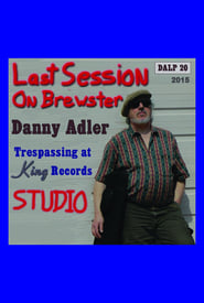 Danny Adler: Trespassin' at King Records – The Last Session on Brewster