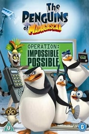 The Penguins of Madagascar – Operation: Impossible Possible