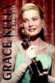Grace Kelly: Destiny of a Princess