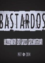 BASTARDS: Pathways of the portuguese punk (1977-2014)