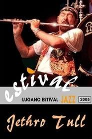 Jethro Tull - Live at Estival Jazz Lugano 2005 2005