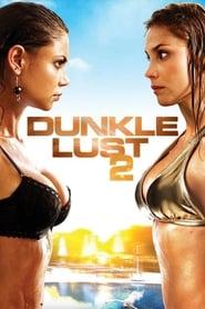 Dunkle Lust 2 – Sex. Lügen. Rache. (2011)