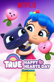 مشاهدة فلم True: Happy Hearts Day مدبلج