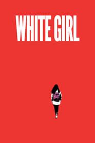White Girl [2019]