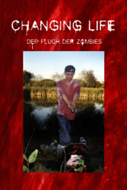 Changing Life - Der Fluch Der Zombies 2001