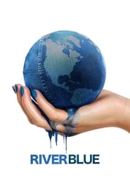 RiverBlue : The Movie | Watch Movies Online