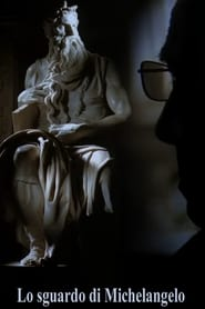 Lo sguardo di Michelangelo 2004