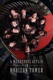 مشاهدة مسلسل A Murderous Affair in Horizon Tower مترجم أون لاين بجودة عالية