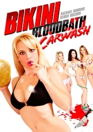 Bikini Bloodbath: Car Wash (2008)