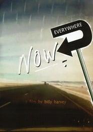 Everywhere Now movie