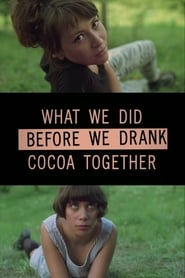 What we did before we drank cocoa together movie