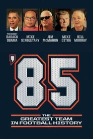 '85: The Greatest Team in Pro Football History : The Movie | Watch Movies Online
