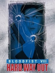 Bloodfist VIII: Hard Way Out (1996)